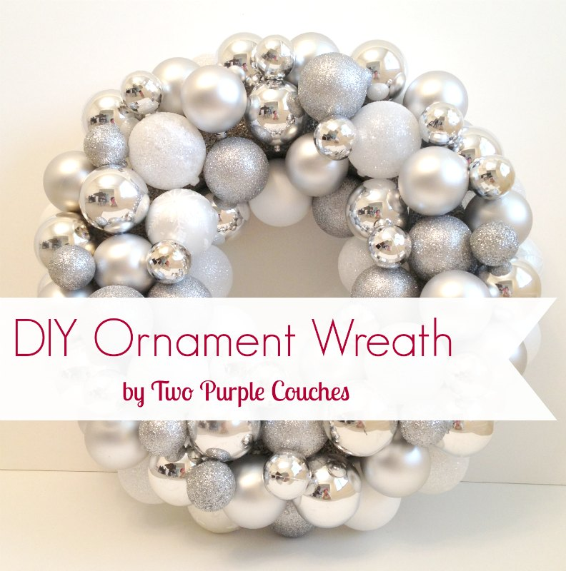 DIY Ornament Wreath - Holiday Wreath - Two Purple Couches