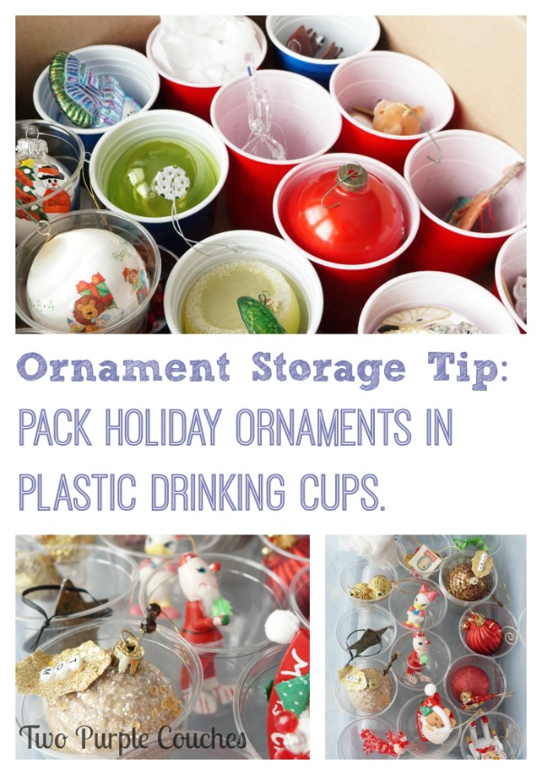 Ornament Storage Tip: Pack ornaments securely in plastic drinking cups.  via www.twopurplecouches.com