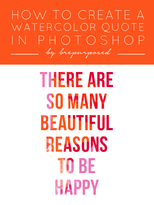 Creative Spark Feature: How to make watercolor quotes in Photoshop from Brepurposed