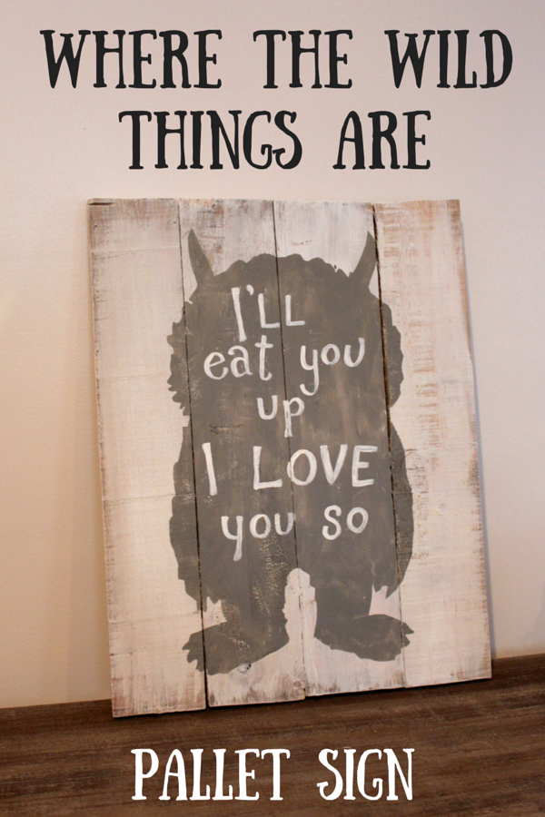 """Where The Wild Things Are"" Pallet Sign from Weekend Craft"