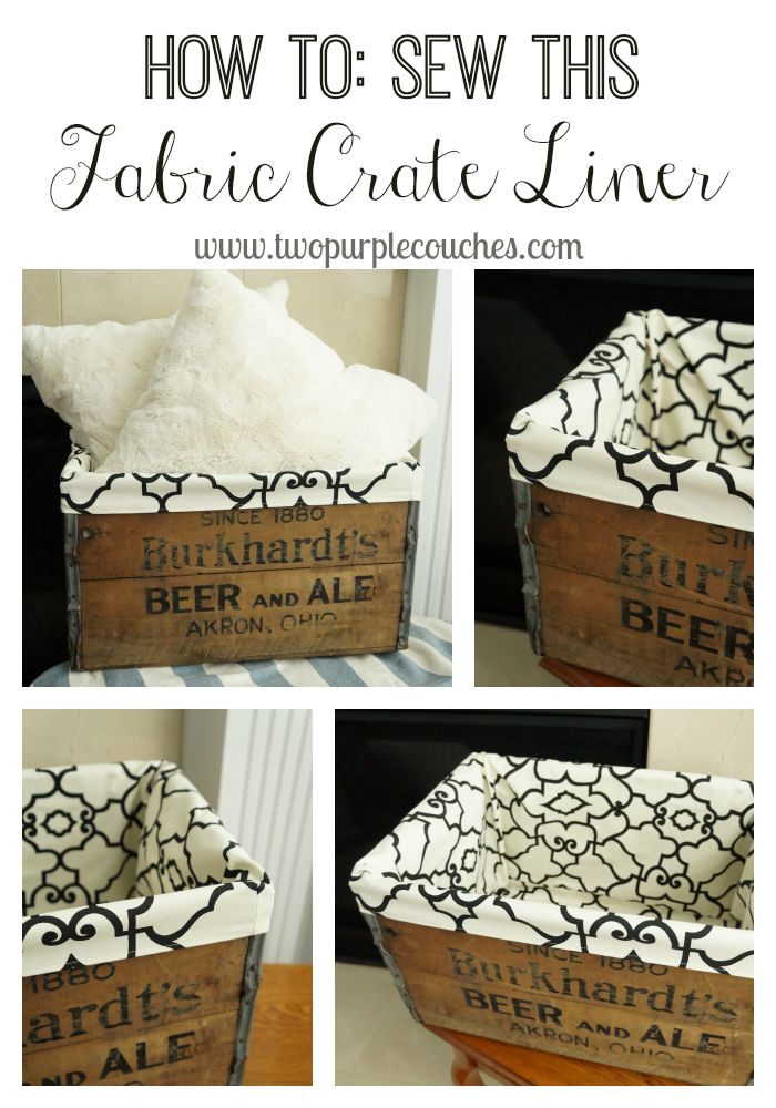 How to make a fabric liner for a vintage wooden beer crate. via www.twopurplecouches.com