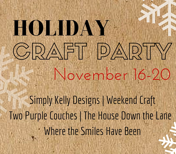 Join us for our Holiday Craft Part - a week full of holiday crafts, creative ideas and inspiration!