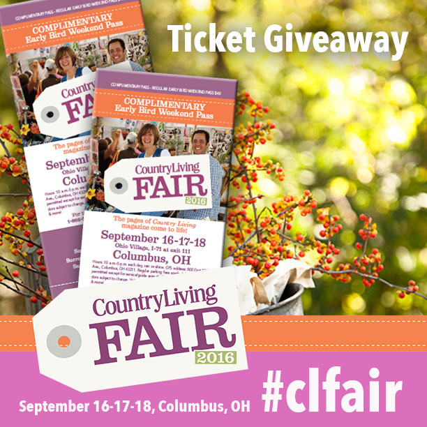 Ticket Giveaway 2016 Country Living Fair in Columbus, Ohio Sept 16-18, 2016
