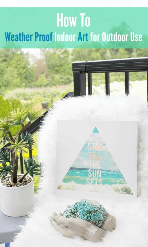 How to weatherproof indoor art for outdoor use from A Pretty Fix
