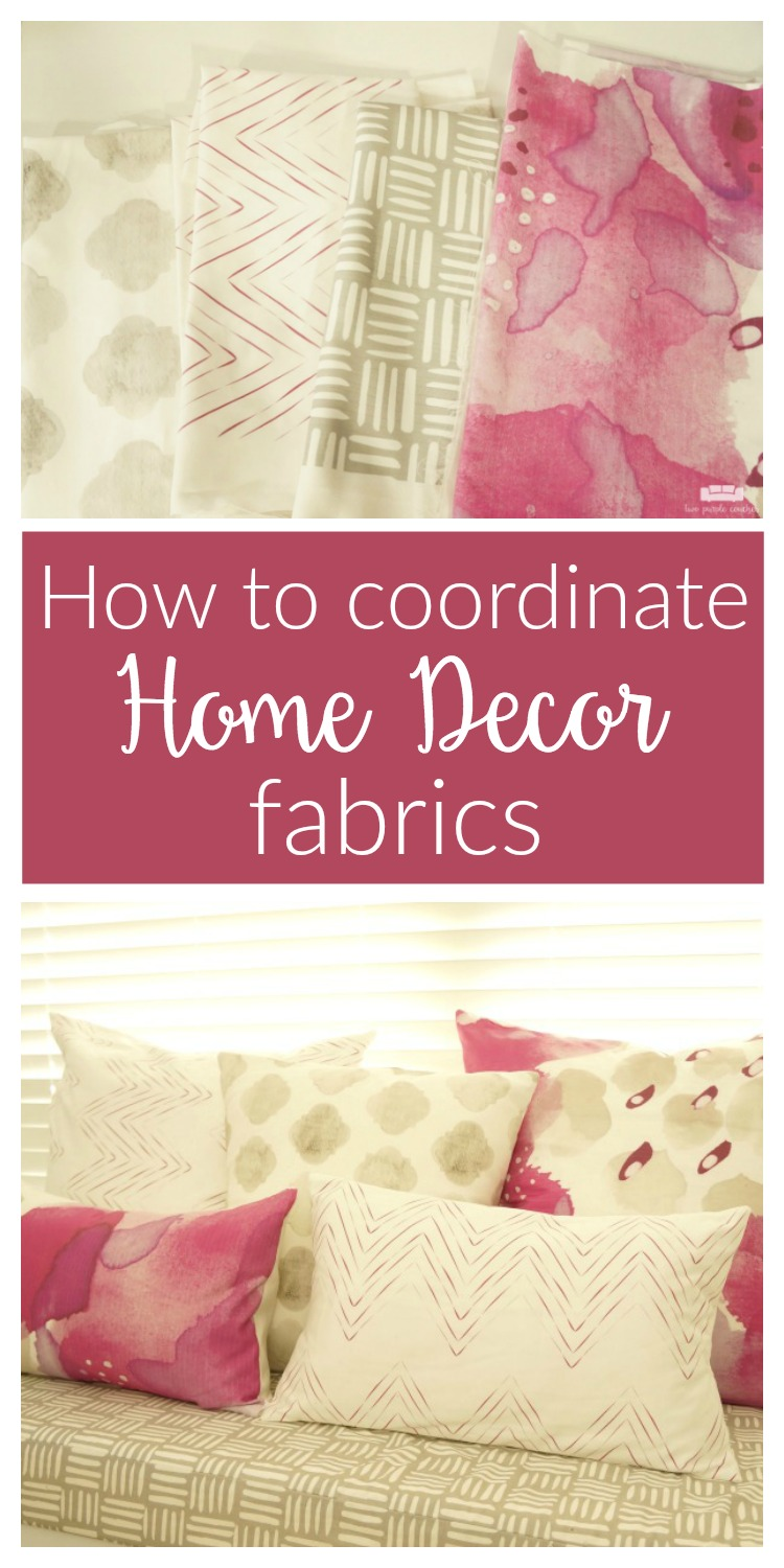 My Home Decor Guide: How To Choose Coordinating Home Decor Fabrics