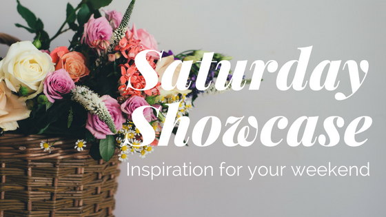 Saturday Showcase: inspiration for your weekend