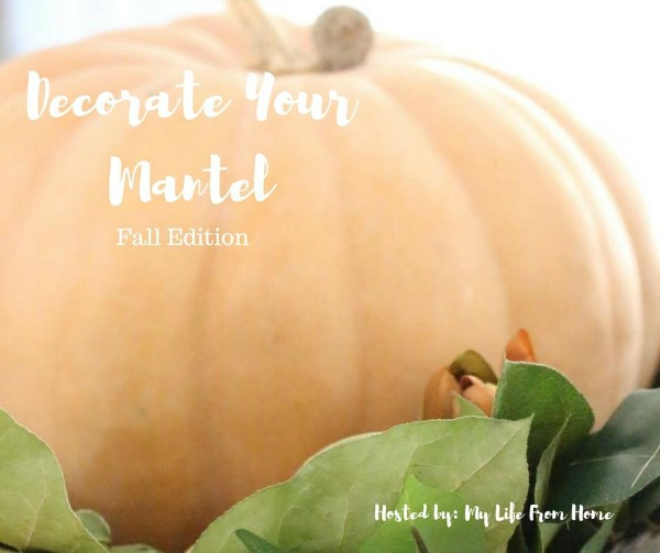 Decorate Your Mantel - Blogger Home Decor Series. Fall 2017 Edition