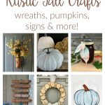 Fall crafts and rustic DIY ideas for the home. From wreaths to pumpkins to leaves, these simple and inexpensive ideas are fun and easy to make.