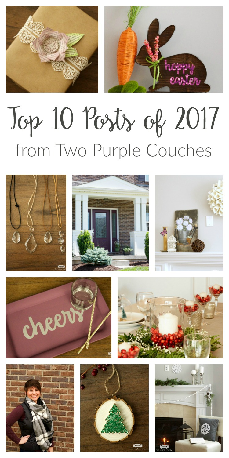 A look back at the Top 10 Posts and projects from Two Purple Couches in 2017. The crafts, DIY projects, and home decorating ideas that readers loved best!