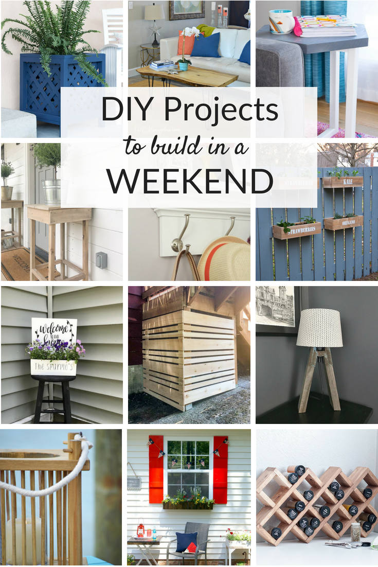 Weekend Diy Project Ideas For Your Home Check Out These Tutorials And Building Projects You Can Make In A Outdoors Around The House