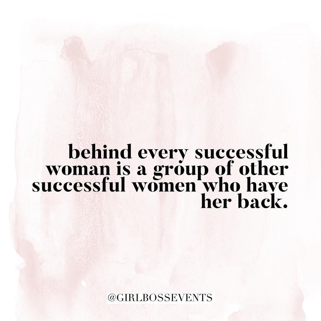 behind every successful woman...